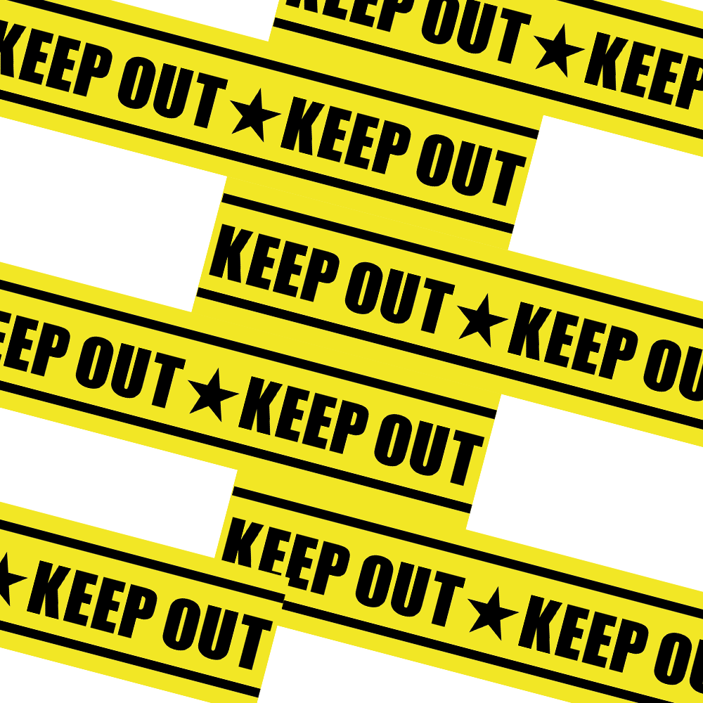 KEEP OUT ★ KEEP OUT